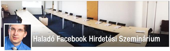 Haladó Facebook Hirdetési Szeminárium